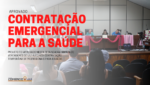 Câmara de vereadores autoriza prefeitura contratar profissionais para a saúde em caráter emergencial.